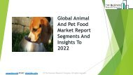 Global Animal And Pet Food Market Report Segments And Insights To 2022