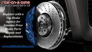Register with a Top Brake Agency for Genuine Price Brake Parts Repair
