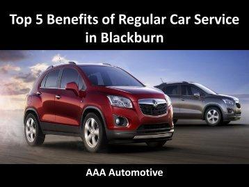 Top 5 Benefits of Regular Car Service in Blackburn