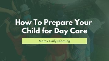 How To Prepare Your Child for Day Care