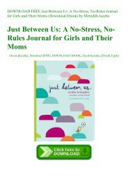 DOWNLOAD FREE Just Between Us A No-Stress  No-Rules Journal for Girls and Their Moms (Download Ebook) by Meredith Jacobs