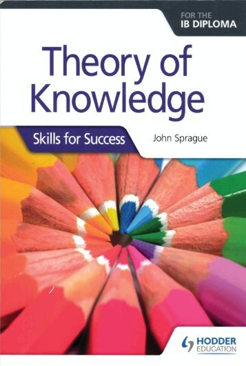 SHELF 9781510402478, Theory of Knowledge for the IB Diploma Skills for Success SAMPLE40