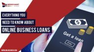 EVERYTHING YOU NEED TO KNOW ABOUT ONLINE BUSINESS LOANS