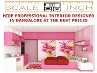 HIRE PROFESSIONAL INTERIOR DESIGNER IN BANGALORE AT THE BEST PRICES