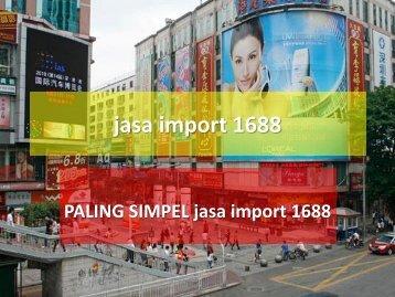 PALING EKSLUSIF cara import 1688