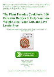 Pdf [download]^^ The Plant Paradox Cookbook 100 Delicious Recipes to Help You Lose Weight  Heal Your Gut  and Live Lectin-Free [[FREE] [READ] [DOWNLOAD]]