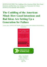 DOWNLOAD FREE The Coddling of the American Mind How Good Intentions and Bad Ideas Are Setting Up a Generation for Failure DOWNLOAD EBOOK PDF KINDLE