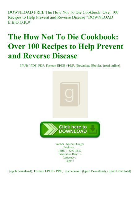 Download Free The How Not To Die Cookbook Over 100 Recipes To Help Prevent And Reverse