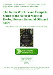 READ [EBOOK] The Green Witch Your Complete Guide to the Natural Magic of Herbs  Flowers  Essential Oils  and More Pdf