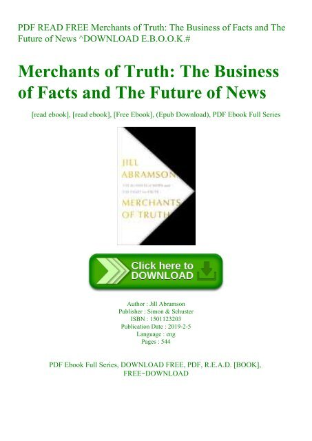 PDF READ FREE Merchants of Truth The Business of Facts and