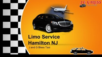 Avail Limo Service Hamilton NJ | J and G Bless Taxi