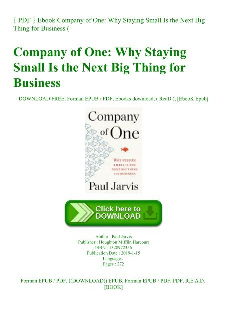 Company of One Why Staying Small Is the Next Big Thing for Business