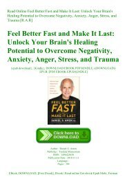 Read Online Feel Better Fast and Make It Last Unlock Your Brain's Healing Potential to Overcome Negativity  Anxiety  Anger  Stress  and Trauma [R.A.R]