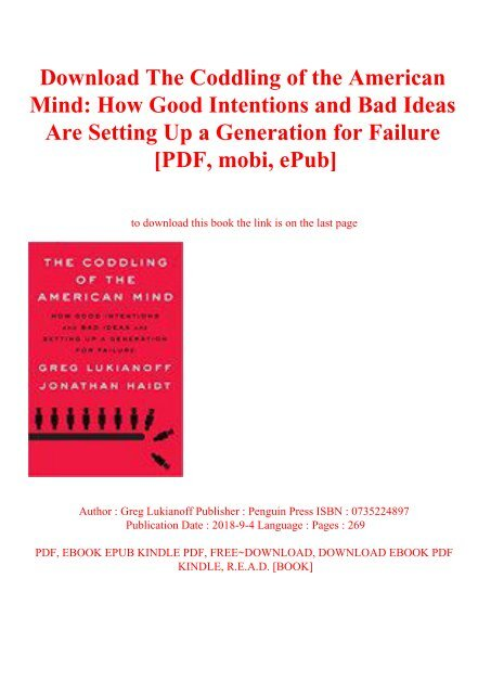 Download The Coddling of the American Mind How Good Intentions and Bad Ideas Are Setting Up a Generation for Failure [PDF  mobi  ePub]