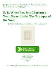 [Pdf]$$ E. B. White Box Set Charlotte's Web  Stuart Little  The Trumpet of the Swan 'Full_Pages'