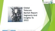 Global Telecom Market Report Segments And Insights To 2022