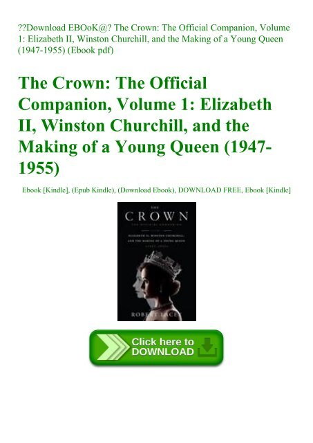 Download EBOoK@ The Crown The Official Companion  Volume 1 Elizabeth II  Winston Churchill  and the Making of a Young Queen (1947-1955) (Ebook pdf)