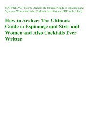 {DOWNLOAD} How to Archer The Ultimate Guide to Espionage and Style and Women and Also Cocktails Ever Written [PDF  mobi  ePub]