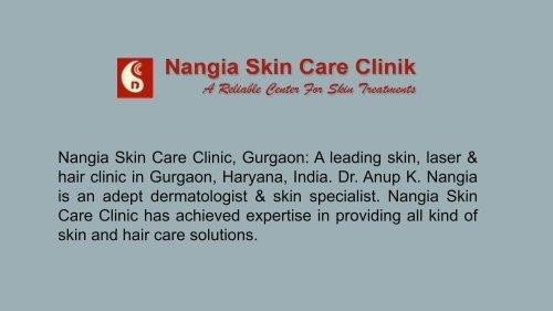 Best Skin Hair & Laser Clinic in Gurgaon - Nangia Skin Care Clinic