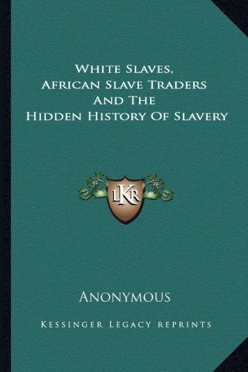White Slaves African Slave Traders