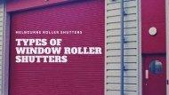 Types of Window Roller Shutters
