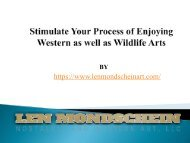 Stimulate Your Process of Enjoying Western as well as Wildlife Arts