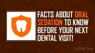 Facts About Oral Sedation To Know Before Your Next Dental Visit