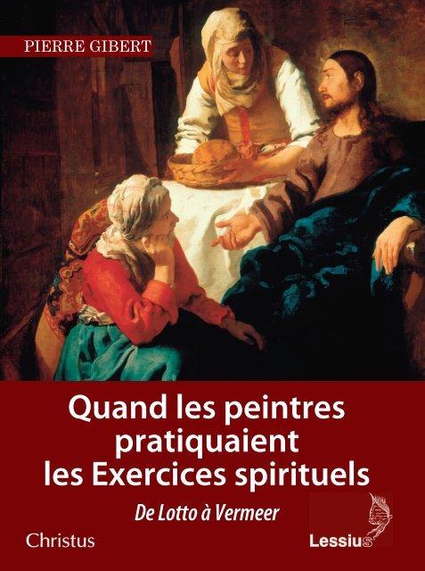 Quand les peintres pratiquaient les Exercices spirituels. De Lotto à Vermeer