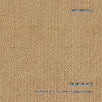 Reinhard Roy: Fragmente 6 Leseprobe