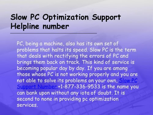 Slow PC Support Number +1-877-36-9533 USA