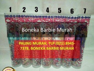 PALING MURAH, TLP (021) 8945-7378, BONEKA BARBIE MURAH