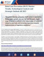 Data-Loss Prevention (DLP) Market Trends, Technological Analysis and Strategic Outlook till 2023