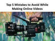 Top 5 Mistakes to Avoid While Making Online Videos
