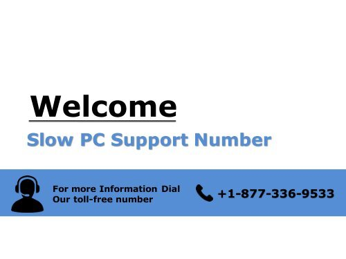 Slow PC Support Helpline Number +1-877-336-9533 USA