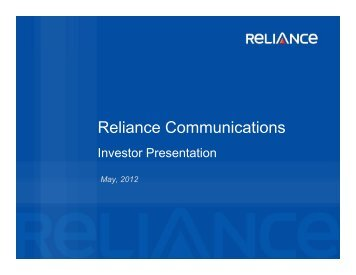 RCOM Investor Ppt May 2012 - Reliance Communications