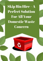 Skip Bin Hire – A Perfect Solution For All Your Domestic Waste Concern
