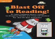 [+][PDF] TOP TREND Blast Off to Reading!: 50 Orton-Gillingham Based Lessons for Struggling Readers and Those with Dyslexia  [FREE]