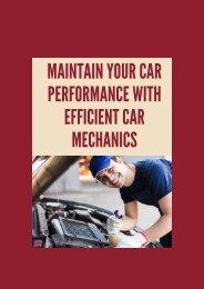 Maintain your car performance with efficient car mechanics