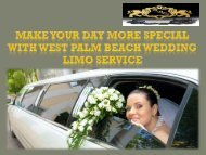 Make Your Day More Special with West Palm Beach wedding limo service