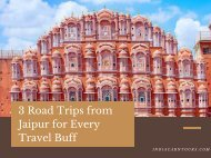 3 Road Trips from Jaipur for Every Travel Buff