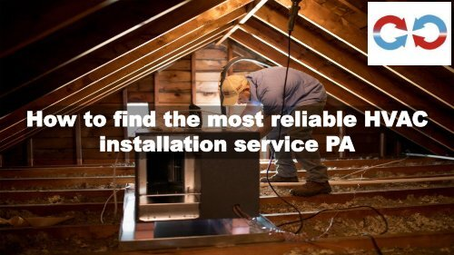How to find the most reliable HVAC installation service PA