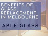 Benefits of glass replacement in melbourne - PDF
