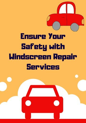 Ensure Your Safety with Windscreen Repair Services