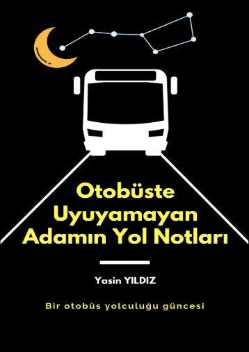 Otobüste Uyuyamayan Adamın Yol Notları