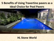 5 Benefits of Using Travertine pavers as a Ideal Choice for Pool Pavers
