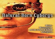 READ Natural-Born Cyborgs: Minds, Technologies, and the Future of Human Intelligence