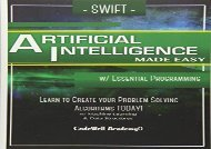 [PDF] DOWNLOAD Swift Programming Artificial Intelligence: Made Easy, w/ Essential Programming Learn to Create your * Problem Solving * Algorithms! TODAY! w/ Machine ... engineering, r programming, iOS development)