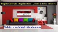 Brigade Eldorado @ www.brigadeeldorado.gen.in