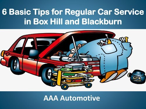 6 Basic Tips for Regular Car Service in Box Hill and Blackburn