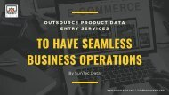Outsource Product Data Entry Services To Have Seamless Business Operations